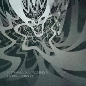 ADARRA feat ZYANNYA - Round In Circles