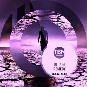 BLUE-M - Remedy (Remixes)