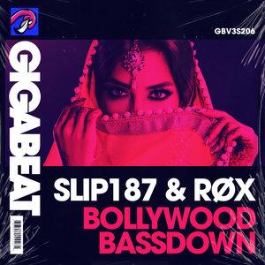 SLIP187 & ROX - Bollywood Bassdown