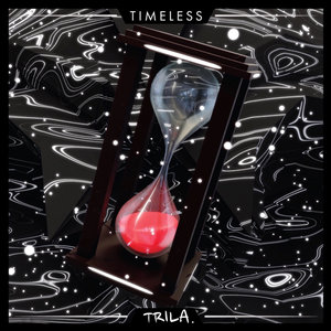 TRILA - Timeless (Explicit)