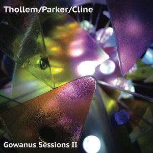 THOLLEM/PARKER/CLINE - Gowanus Sessions II