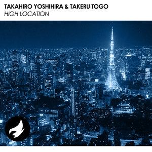 TAKAHIRO YOSHIHIRA/TAKERU TOGO - High Location