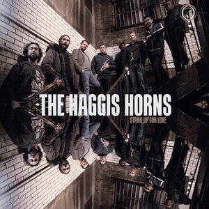 THE HAGGIS HORNS - Stand Up For Love