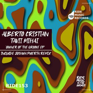 ALBERTO CRISTIAN/TAVII MIHAI - Owner Of The Groove EP