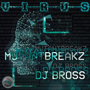 MUTANTBREAKZ & DJ BROSS - Virus