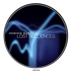 DOMINIK MUSIOLIK - Lost Sequences