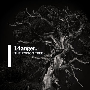 14ANGER - The Poison Tree