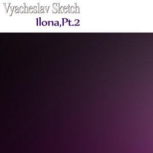 VYACHESLAV SKETCH - Ilona Part 2