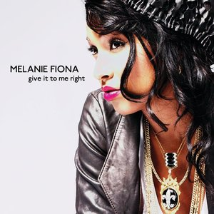 MELANIE FIONA - Give It To Me Right (International Version)