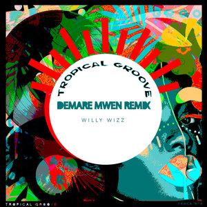 WILLY WIZZ - Demare Mwen Remix
