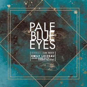 EMILY LOIZEAU feat JULIE-ANNE ROTH/CSBA PALOTAI - Pale Blue Eyes