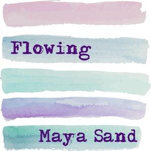 MAYA SAND - Flowing