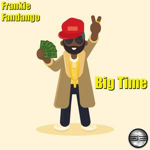 FRANKIE FANDANGO - Big Time