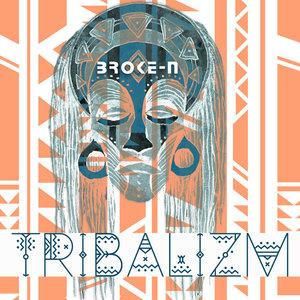 BROKE-N - Tribalizm