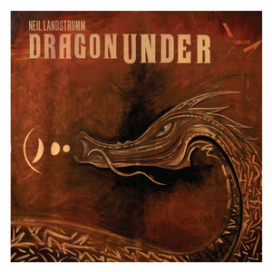 NEIL LANDSTRUMM - Dragon Under (2020 Reissue)