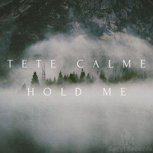 TETE CALME - Hold Me