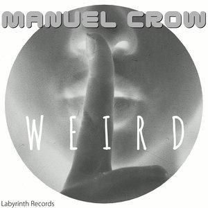 MANUEL CROW - Weird