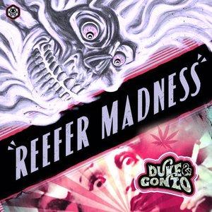 DUKE & GONZO - Reefer Madness