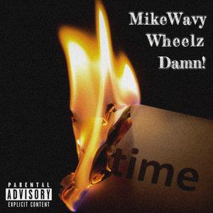 SON OF MIKE feat WHEELZ - Damn (Explicit)