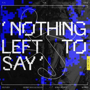 HENZO/HERITAGE/DELO/JOSH SCOTT/KORZI - Nothing Left To Say