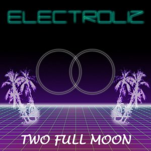 ELECTROLIZ - Two Full Moon