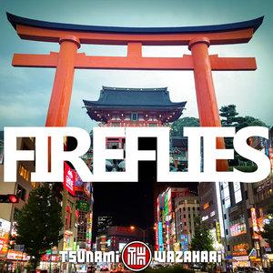TSUNAMI WAZAHARI - FireFlies