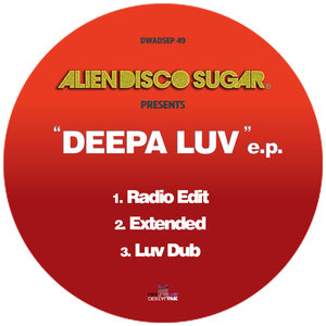 ALIEN DISCO SUGAR - Deepa Luv EP