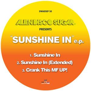 ALIEN DISCO SUGAR - Sunshine In EP