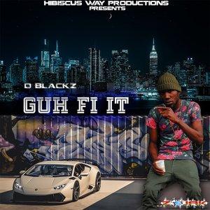 D BLACKZ - Guh Fi It