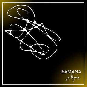 PILIGRIM - Samana