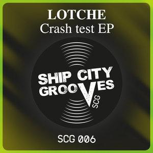 LOTCHE - Crash Test EP