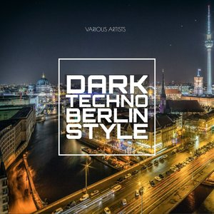 VARIOUS - Dark Techno Berlin Style
