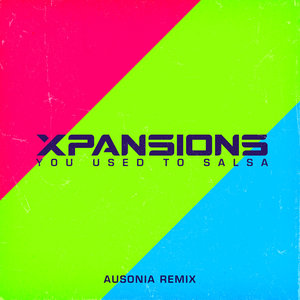 XPANSIONS - You Used To Salsa