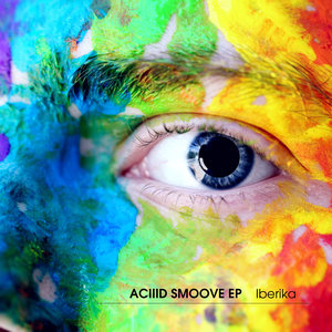 IBERIKA - ACIIID SMOOVE EP