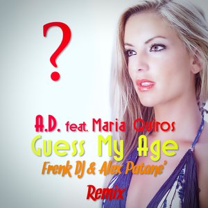 AD feat MARIA QUIROS - Guess My Age Remix