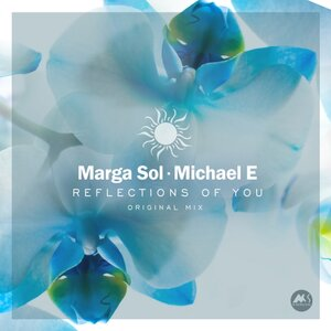 MARGA SOL/MICHAEL E - Reflections Of You