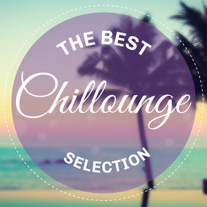 VARIOUS - The Best Chillounge Selection