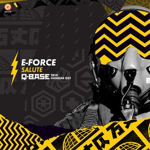 E-FORCE - Salute (Q-BASE 2018 Hangar OST)