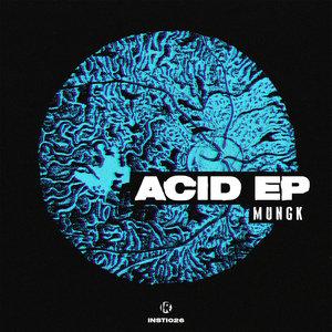 MUNGK - Acid EP