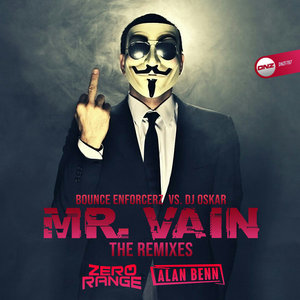 BOUNCE ENFORCERZ vs DJ OSKAR - Mr. Vain (The Remixes)
