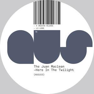 THE JUAN MACLEAN - Here In The Twilight