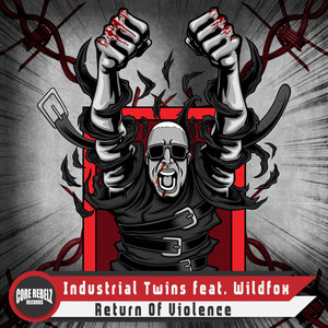 INDUSTRIAL TWINS feat WILDFOX - Return Of Violence