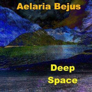 AELARIA BEJUS - Deep Space