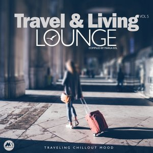VARIOUS - Travel & Living Lounge Vol 5