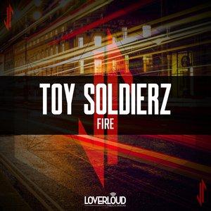 TOY SOLDIERZ - Fire