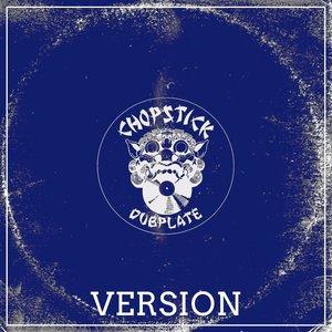 CHOPSTICK DUBPLATE - Version
