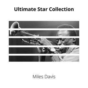 MILES DAVIS - Ultimate Star Collection