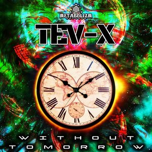 TEV-X - Without Tomorrow
