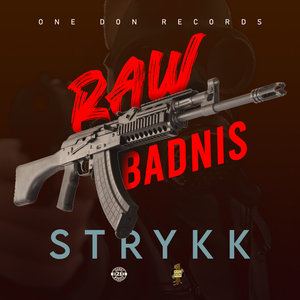 STRYKK - Raw Badnis (Explicit)