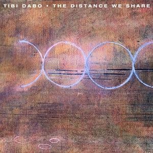 TIBI DABO - The Distance We Share